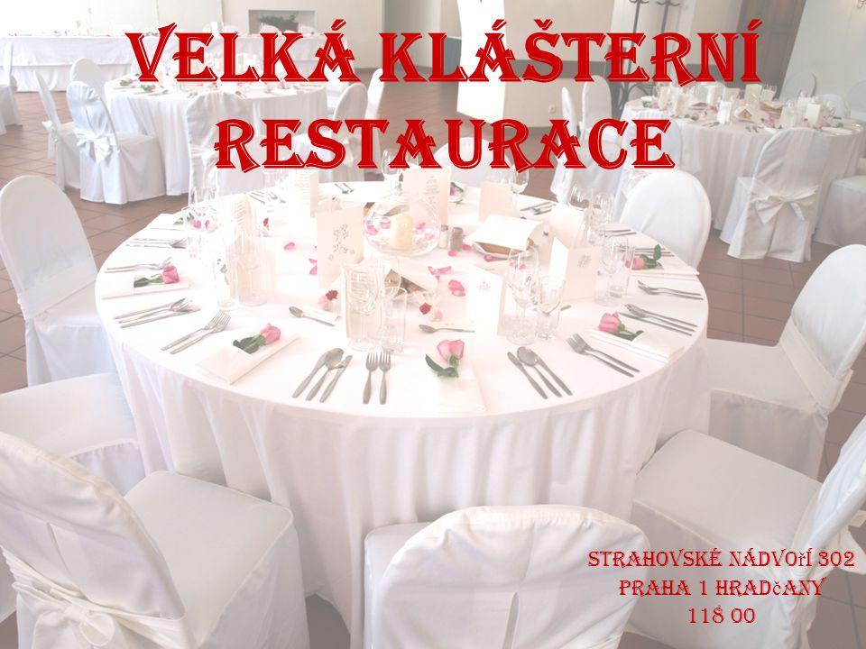 Slu ž by Místo svatební hostiny Catering Květiny a dekorace Cukrářské výrobky Fotograf/ kameraman Program a hudba