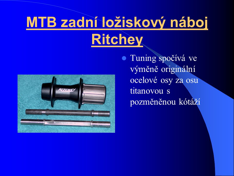 MTB zadní ložiskový náboj Ritchey Tuning spočívá ve výměně originální ocelové osy za osu titanovou s pozměněnou kótáží