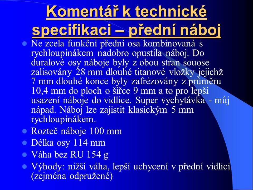 Komentář k technické specifikaci – přední náboj Ne zcela funkční přední osa kombinovaná s rychloupínákem nadobro opustila náboj.