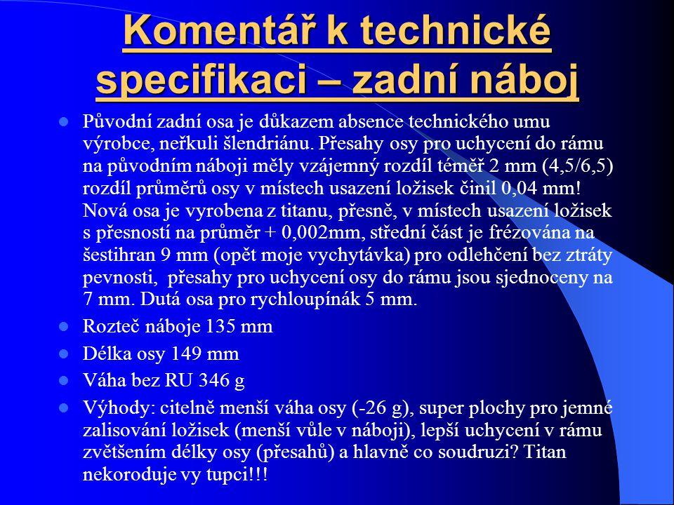 Komentář k technické specifikaci – zadní náboj Původní zadní osa je důkazem absence technického umu výrobce, neřkuli šlendriánu.