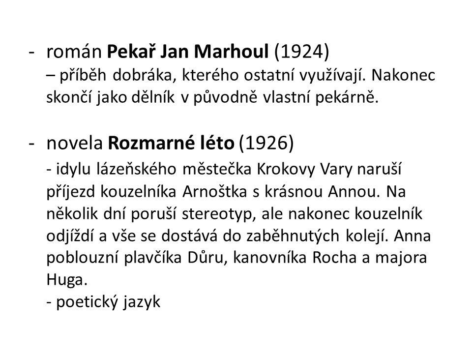 -historický román Markéta Lazarová (1931) - příběh středověké loupežnické lásky – Markéty (dcera Lazara) a Mikoláše (syna Kozlíka).