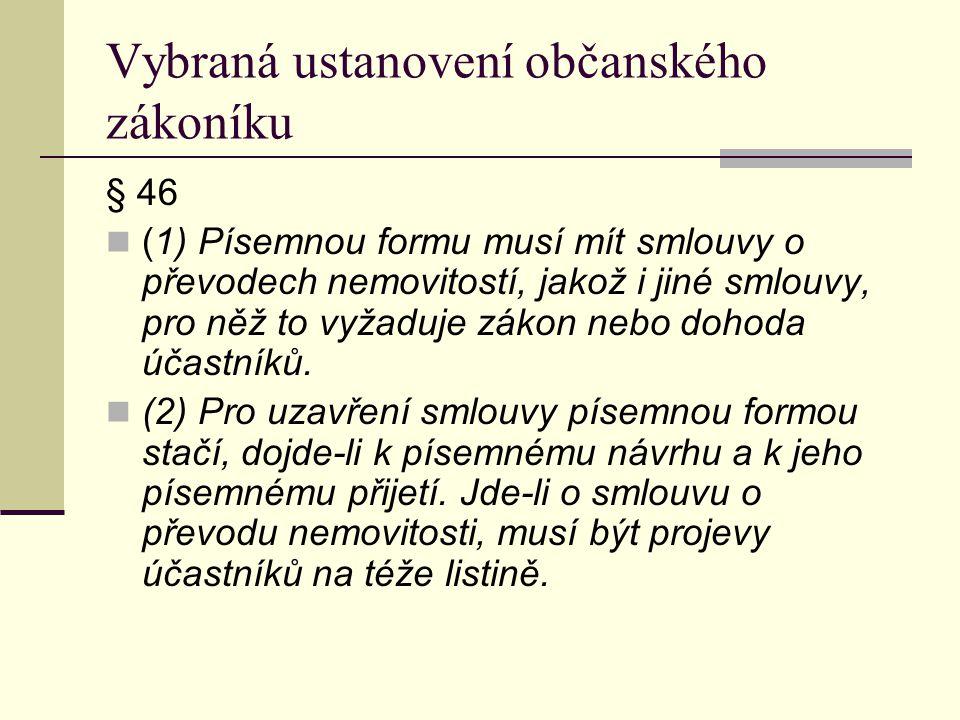 Vybraná ustanovení občanského zákoníku § 49 Účastník, který uzavřel smlouvu v tísni za nápadně nevýhodných podmínek, má právo od smlouvy odstoupit.