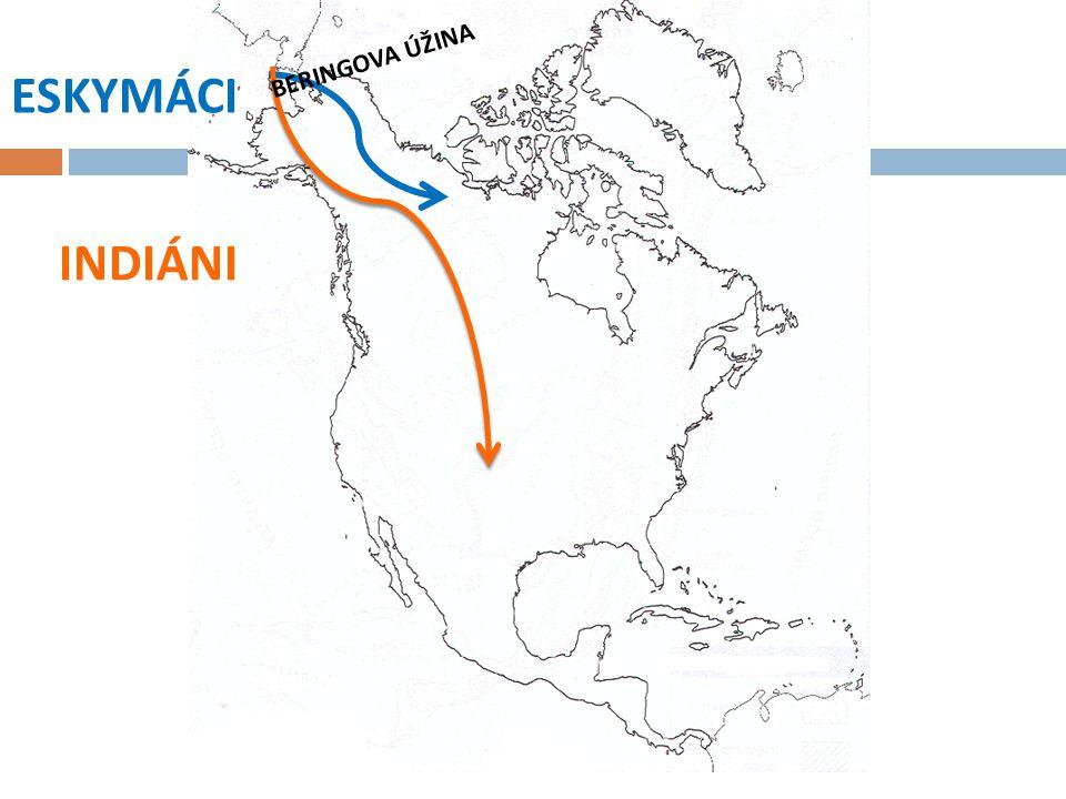ESKYMÁCI  Prostor osídlený Eskymáky v Severní Americe