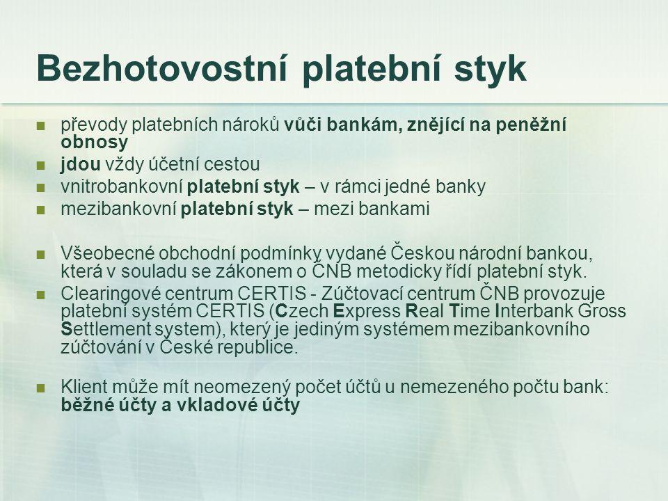 Tuzemský platební styk: nástroje Příkaz k úhradě Příkaz k inkasu Šek Směnka Platební karty