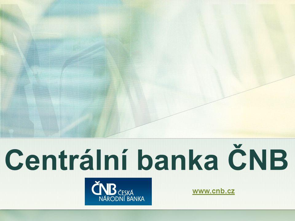 Zákonná úprava postavení ČNB Česká národní banka je ústřední bankou České republiky - vznikla k 1.