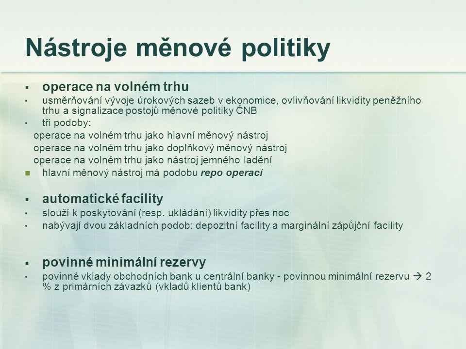 Měnová politika ČNB Podle Ústavy ČR a zákona o České národní bance hlavním cílem ČNB péče o cenovou stabilitu.