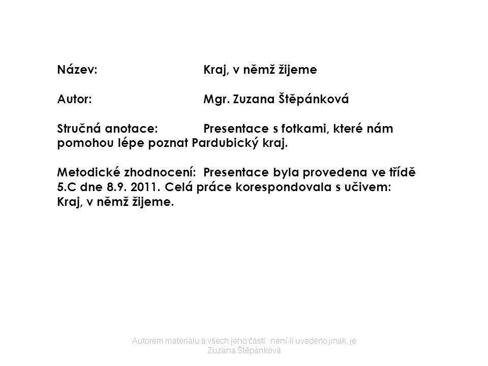 KRAJ, V NĚMŽ ŽIJEME Autorem materiálu a všech jeho částí, není-li uvedeno jinak, je Zuzana Štěpánková