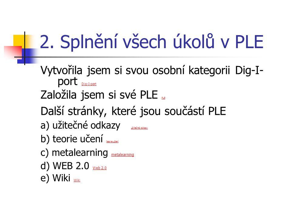 Další nástroje k prostudování 1.Wiki Wiki Wiki 2.