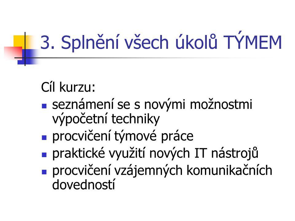 """Úkoly """"Hujerovců – tým č.1 5 teoretických + 12 praktických úkolů Splnění úkolu č."""