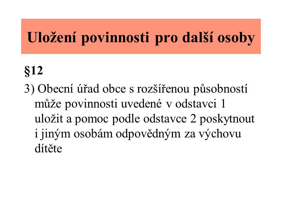 Výchovná opatření § 13 (1) Obecní úřad rozhoduje o opatřeních podle zvláštního právního předpisu( z.