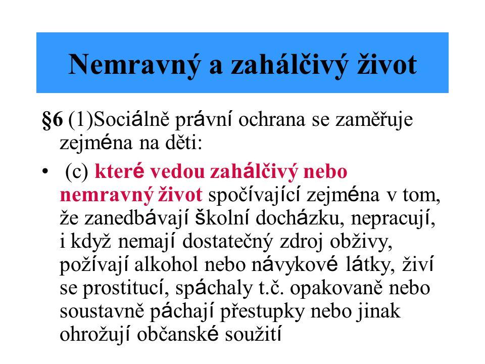 §7(1) Každý je oprávněn upozornit na závadné chování dětí jejich rodiče (2) Každý je oprávněn upozornit orgán sociálně-právní ochrany na porušení povinností nebo zneužití práv vyplývajících z rodičovské zodpovědnosti, na skutečnost, že rodiče nemohou plnit povinnosti vyplývající z rodičovské zodpovědnosti, nebo na skutečnosti uvedené v §6 odst.