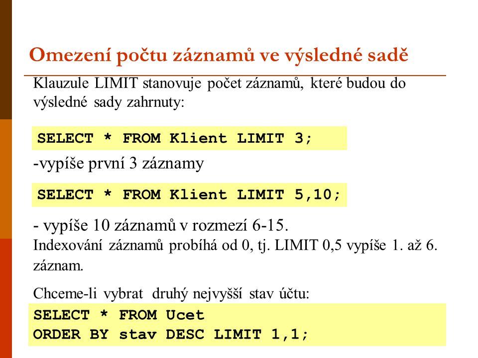 Výpis ř á dek s pr á zdným sloupcem Pro nalezení hodnot NULL je potřeba vyzkoušet test IS NULL.