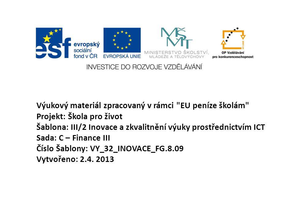 Finance III Občanská výchova, 9.ročník Mgr. Petr Hyšpler ZŠ Vysoké nad Jizerou, nám.