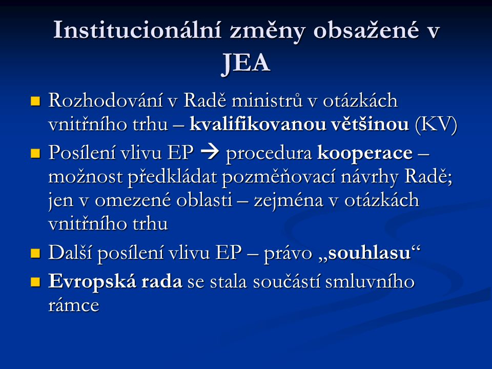 JEA a politiky EHS Adaptovány závěry Bílé knihy o vnitřním trhu ohledně jeho náplně a dokončení Adaptovány závěry Bílé knihy o vnitřním trhu ohledně jeho náplně a dokončení Záměr vybudovat Hospodářskou a měnovou unii (HMU) Záměr vybudovat Hospodářskou a měnovou unii (HMU) Zakotvení EPS ve smluvním rámci Zakotvení EPS ve smluvním rámci Rozšíření mandátu EHS o otázky týkající se sociální oblasti, ŽP, výzkumu a technologickém rozvoji Rozšíření mandátu EHS o otázky týkající se sociální oblasti, ŽP, výzkumu a technologickém rozvoji Zakotvení solidarity v rámci ES – podpora méně rozvinutých regionů a podpora homogenizace životní úrovně napříč ES Zakotvení solidarity v rámci ES – podpora méně rozvinutých regionů a podpora homogenizace životní úrovně napříč ES Příprava na politickou unii.
