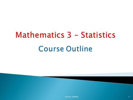 Course Outline1. Instructor: Martin Hála, PhD. Mathematics DPT, B105,  Further information and downloads on my personal website: