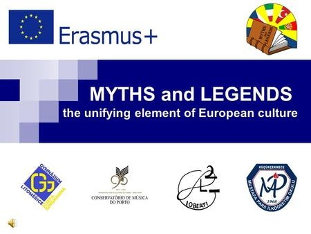 MYTHS and LEGENDS the unifying element of European culture.