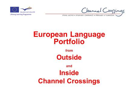 European Language Portfolio from Outside and Inside Channel Crossings.