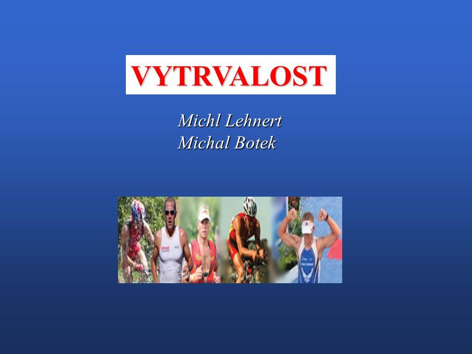 1.Charakteristika vytrvalosti (V), V jako faktor sportovních výkonů.