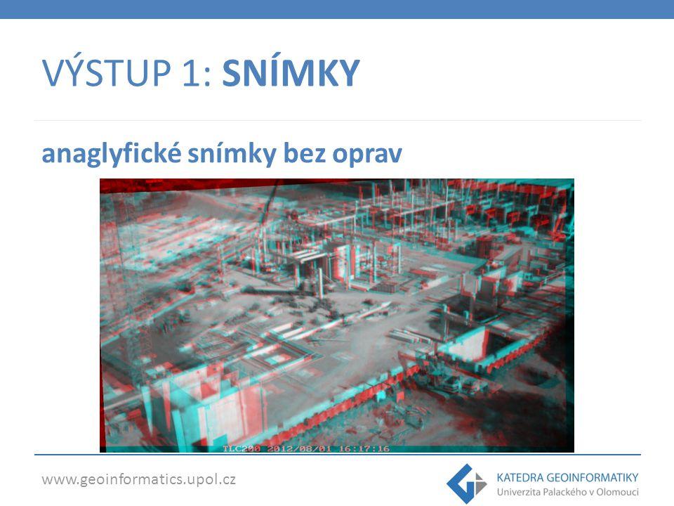 www.geoinformatics.upol.cz VÝSTUP 1: SNÍMKY anaglyfické snímky s ořezem