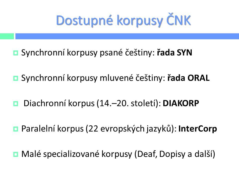Synchronní psané korpusy  všechny korpusy lemmatizovány a morfologicky označkovány  vyvážený korpus jednou za 5 let  referenční vs.