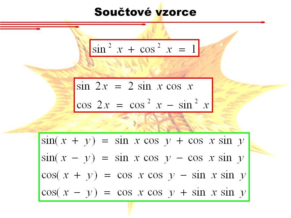 Pozn.: vzorce pro extrémní případy (např.sin x + sin x) musí také platit.