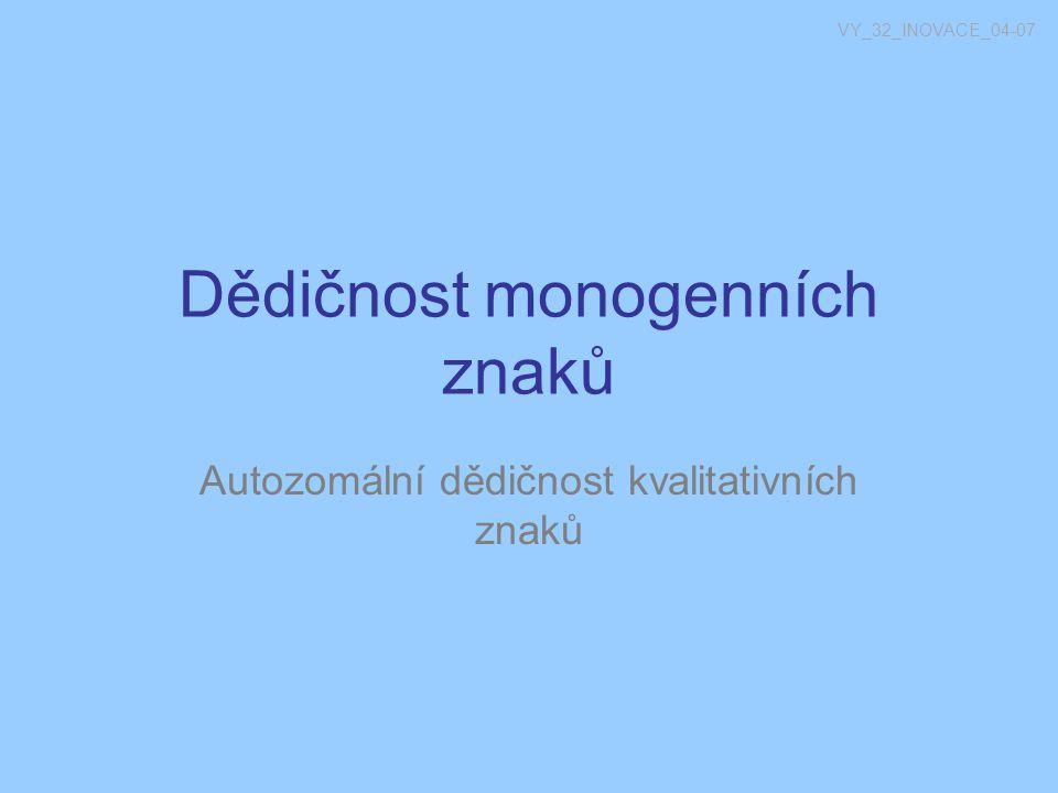 Monogenní znak Znak je určen jedním genem (většinou velkého účinku) Prostředí má malý význam 1.
