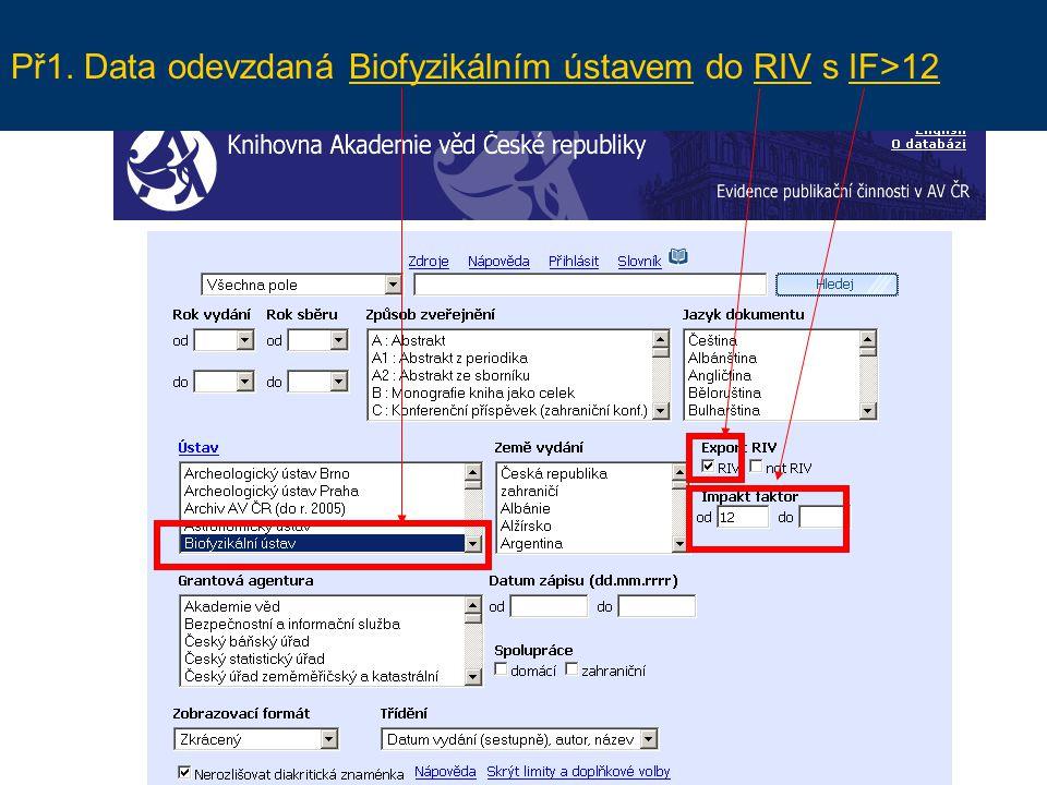 Př1. Výsledek = 6 záznamů u záznamů sběru 2005 a 2006 – link do RIV