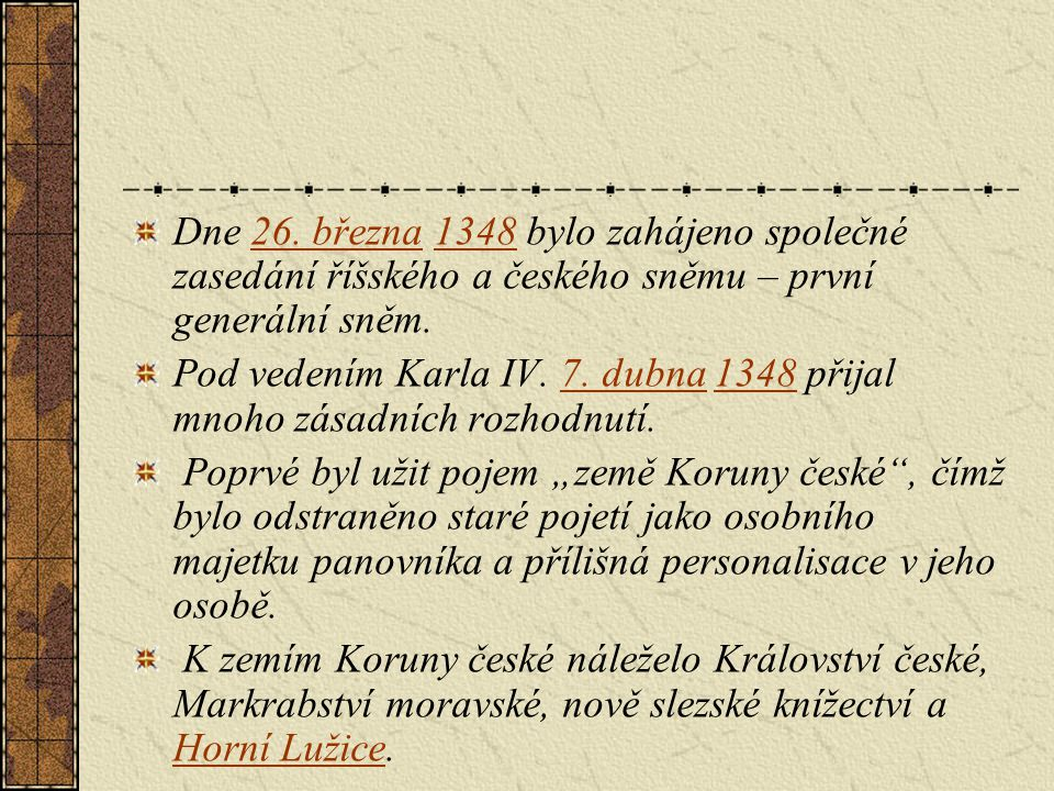 Karel IV.založil: Univerzitu Karlovu - 7. dubna 1348 Nové město pražské – 8.