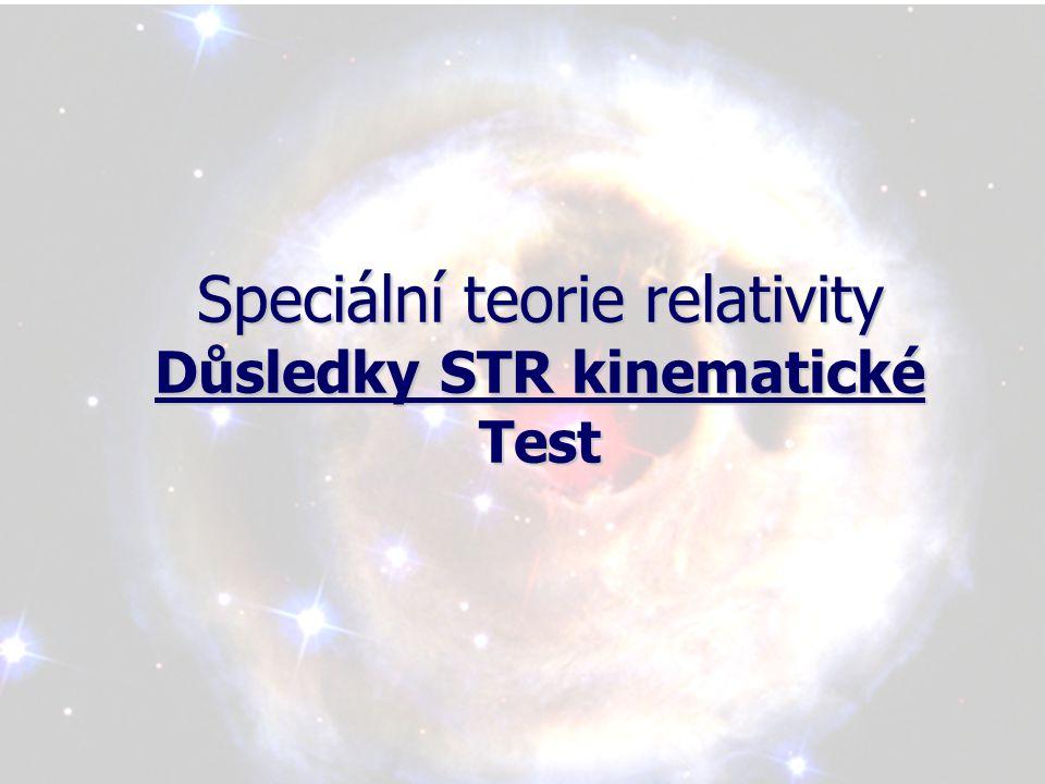 Důsledky STR kinematické Test 1.