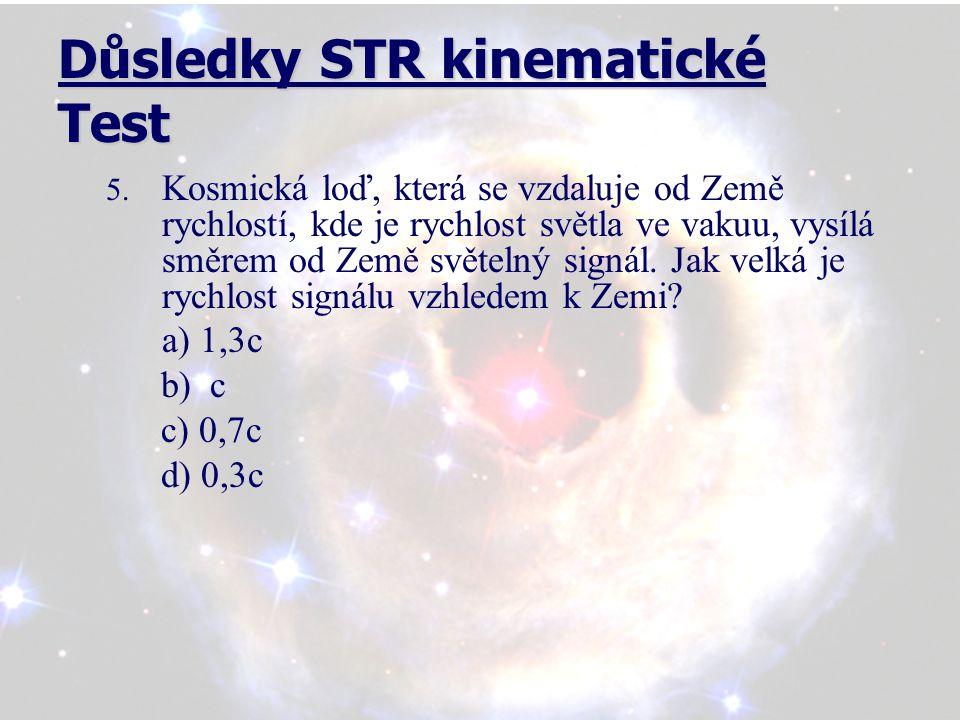 Důsledky STR kinematické Test 6.Ve vztažné soustavě nastaly současně dvě události.