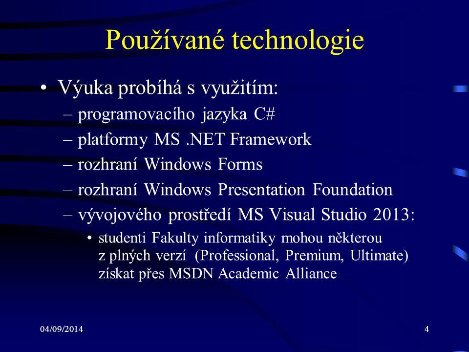 04/09/20145 Vstupní předpoklady Znalost: –základů programování a algoritmizace –syntaxe programovacího jazyka C/C++ –operačního systému MS Windows (na uživatelské úrovni) –vhodná je i znalost principů OOP