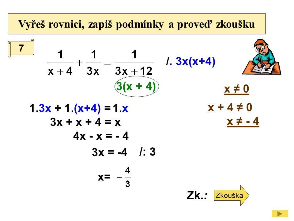 Zkouška k příkladu 7: x = Zk.: L = P = L = P