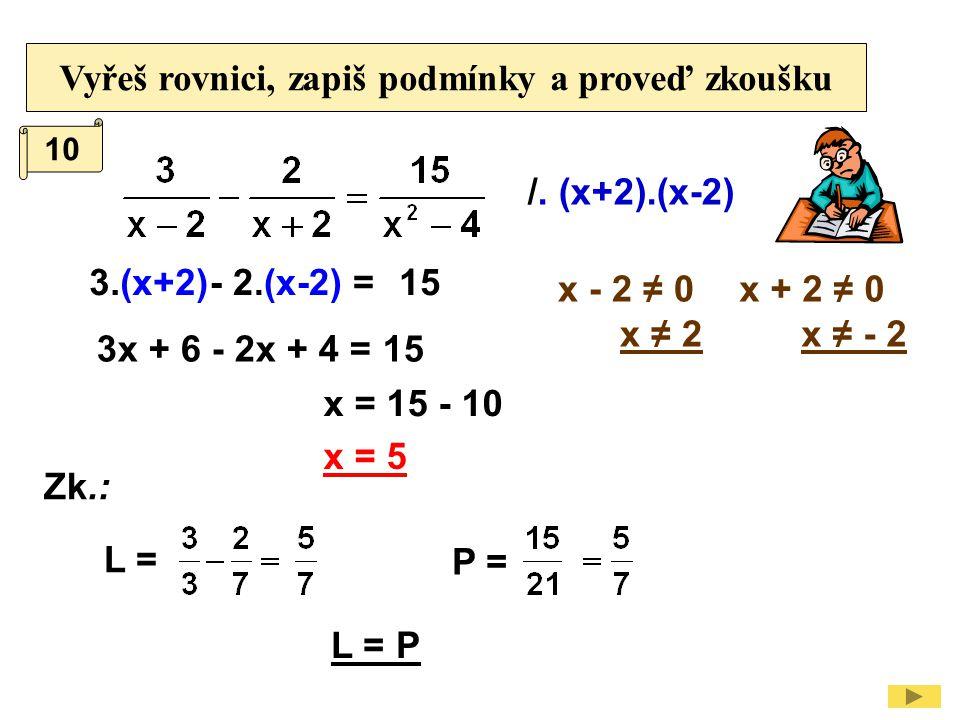 Téma: Rovnice s neznámou ve jmenovateli - 2, 9.třída Použitý software: držitel licence - ZŠ J.