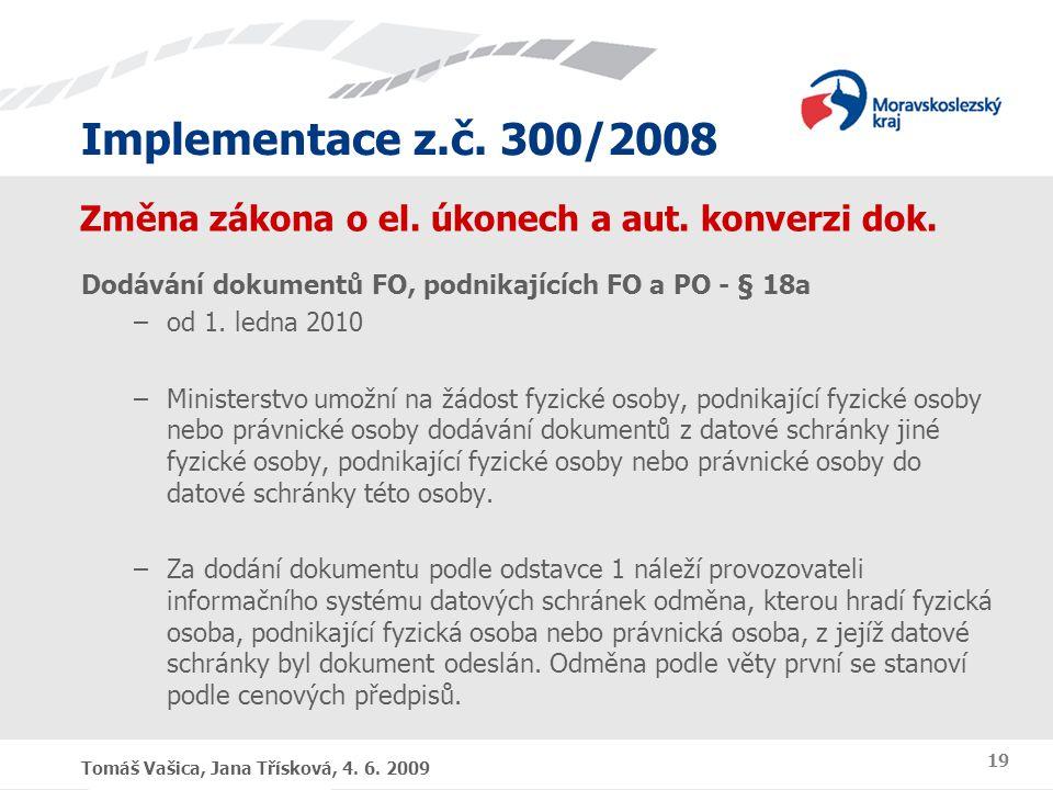 Implementace z.č.300/2008 Tomáš Vašica, Jana Třísková, 4.