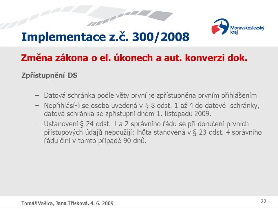 Implementace z.č. 300/2008 Děkujeme Vám za pozornost