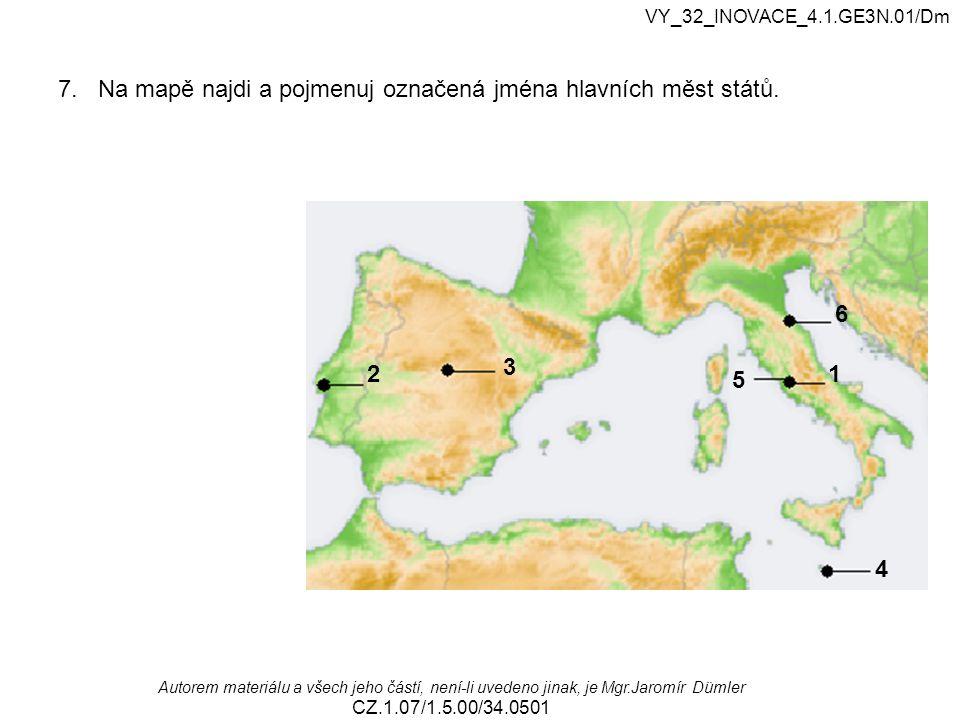 VY_32_INOVACE_4.1.GE3N.01/Dm Autorem materiálu a všech jeho částí, není-li uvedeno jinak, je Mgr.Jaromír Dümler CZ.1.07/1.5.00/34.0501 7.