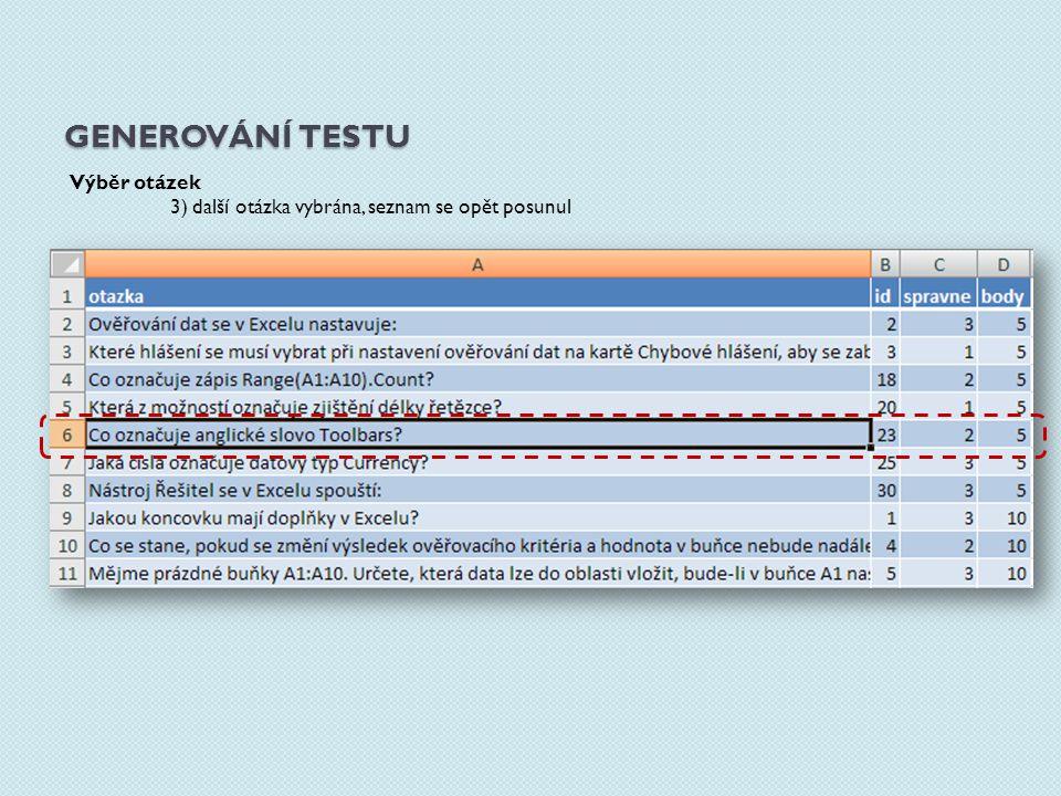 GENEROVÁNÍ TESTU Míchání odpovědí 1) před zamícháním – možnosti seřazeny podle ID 2) po zamíchání – možnosti seřazeny náhodně