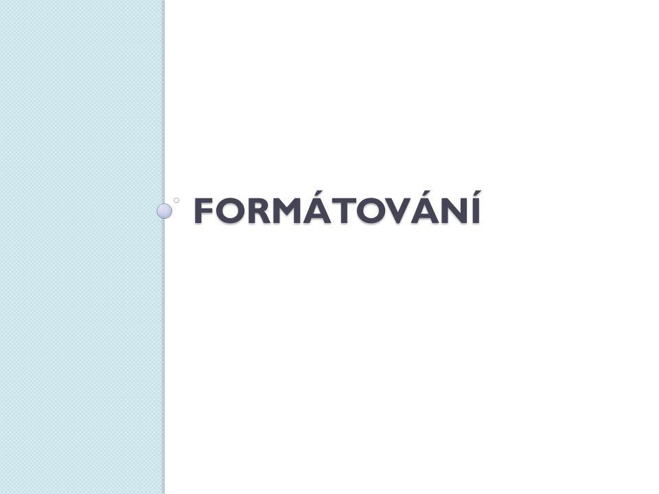 Postup formátování modul mFormatovani 1.název a popis, údaje o studentovi 2.