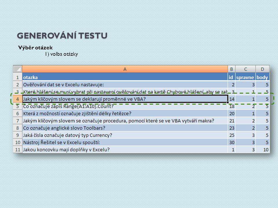 GENEROVÁNÍ TESTU Výběr otázek 2) otázka je odebrána ze seznamu, volí se další