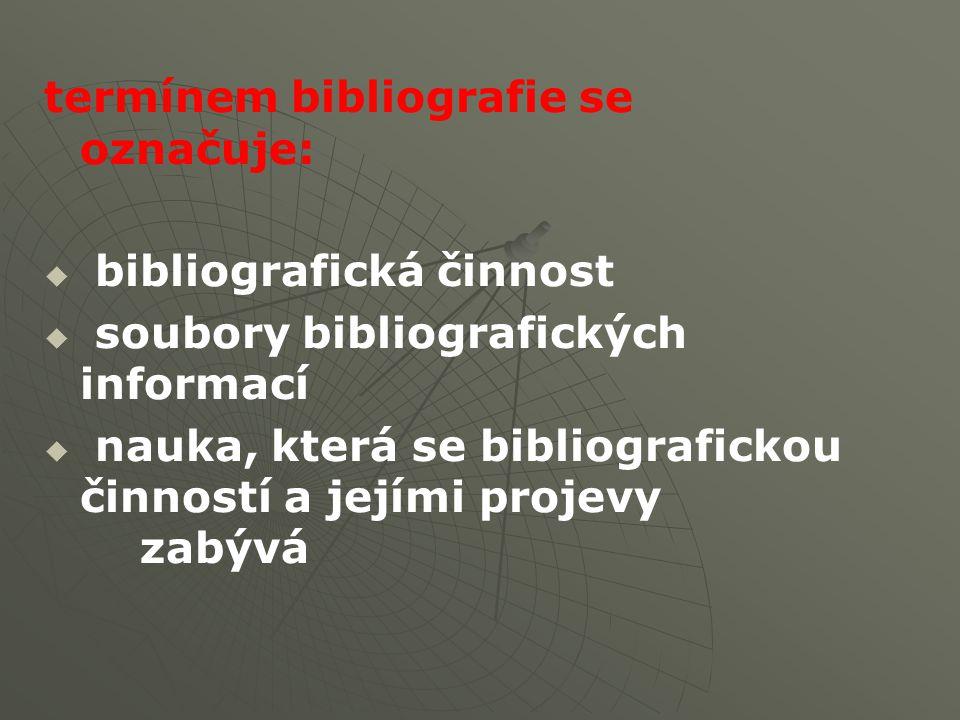 vynálezem knihtisku vznikl rozdíl mezi bibliografií a katalogizací   úkol katalogizace charakterizovat určitý v knihovně umístěný exemplář   úkol bibliografie na základě jednoho z exemplářů vytknout společné vlastnosti všech současně vzniklých exemplářů – tj.