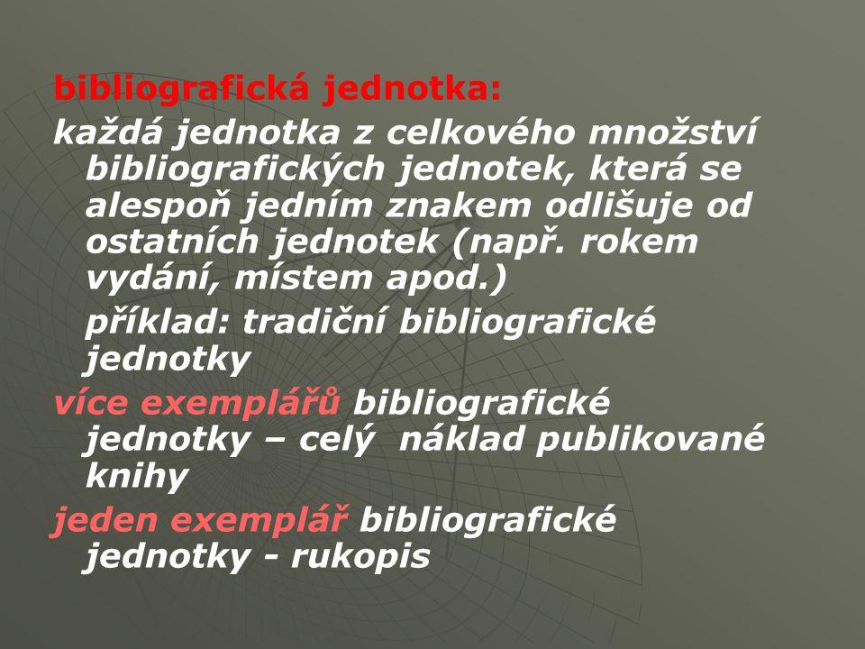 bibliografická informace: obsah bibliografického sdělení – to, co se o bibliografické jednotce vypovídá pomocí bibliografických prostředků (bibliografický znak, bibliografický údaj, bibliografický záznam)