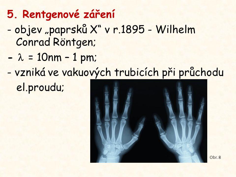 Vlastnosti: - prochází stěnami trubice, papírem i tenkým plechem; - vyvolává světélkování; - má silné rakovinotvorné účinky, pro člověka je neškodné pouze v malých dávkách; - využívá se: v lékařství – snímkování; při zkoumání skrytých vad materiálu – rentgenová defektoskopie.