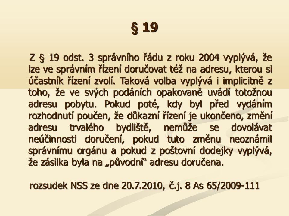 § 19 Adresa pro doručování zvolená účastníkem řízení podle § 19 odst.