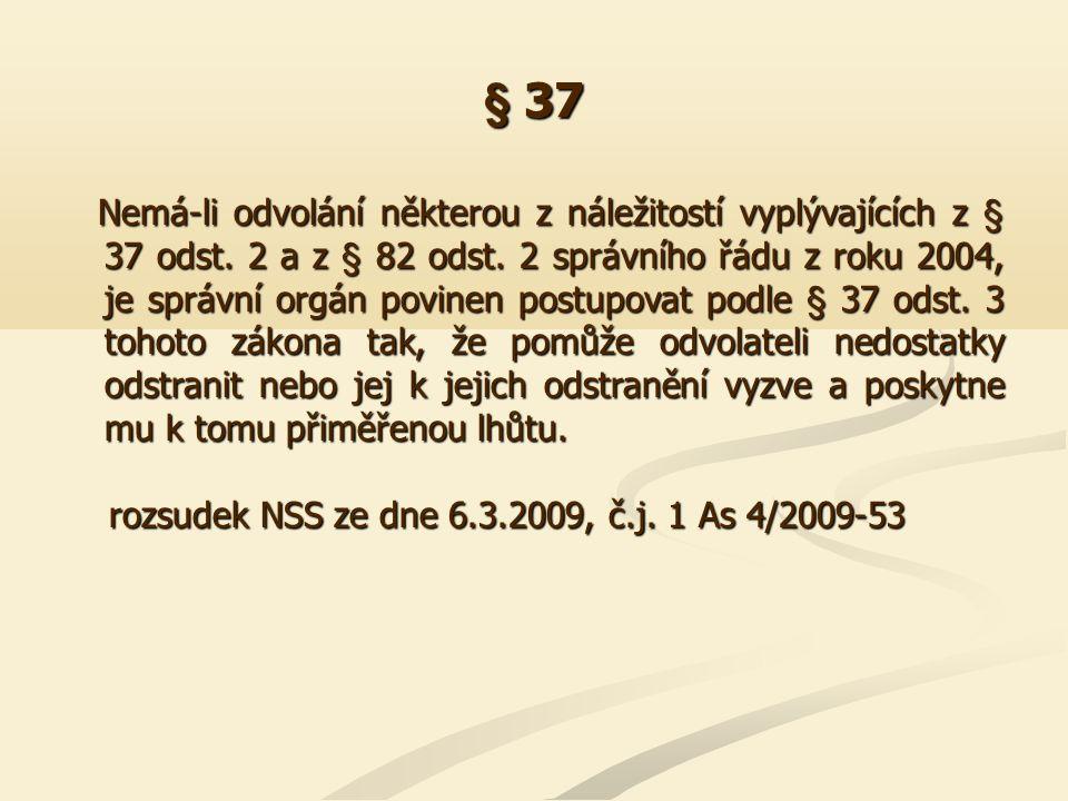 § 37 Jestliže odvolatel na výzvu správního orgánu podle § 37 odst.
