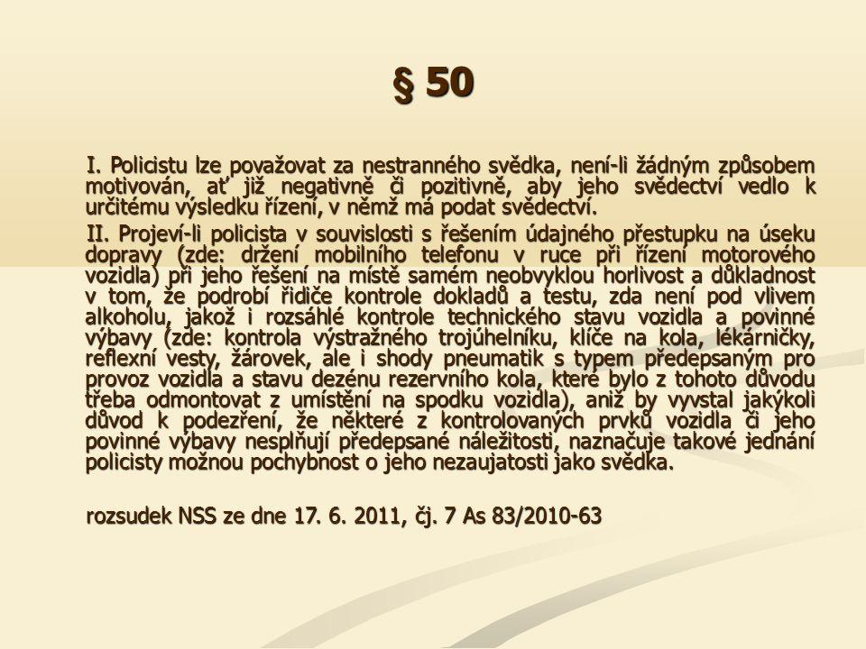 """§ 51 V českém právním řádu neexistuje žádný právní základ pro utajené pořizování audiovizuálních nahrávek orgány veřejné moci pro účely správního trestání, pokud tyto zasahují do """"soukromého života fyzických osob [čl."""