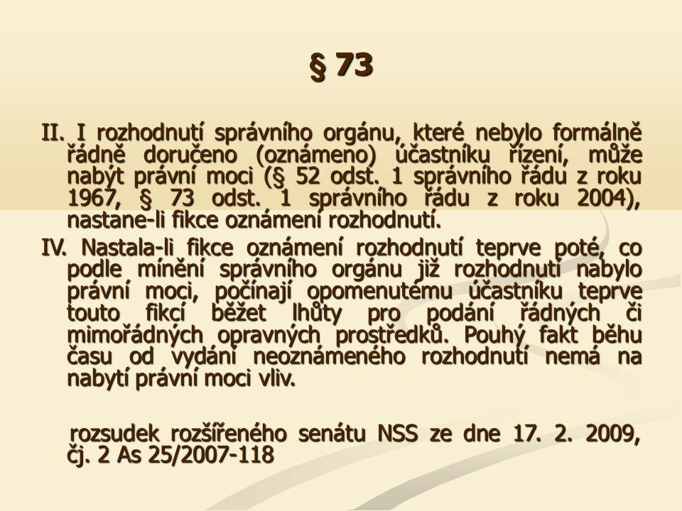 § 77 Vychází-li správní akt z právního předpisu sice neúčinného, ale platného, nejedná se o nedostatek právního podkladu takového charakteru, který by vyvolával nicotnost správního aktu, působí však jeho nezákonnost.