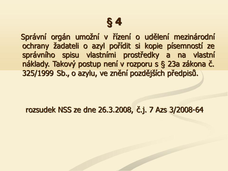 § 4 Poučovací povinnost správních orgánů v řízení, která vedou, je obecně zaměřena na poučení o procesních právech a povinnostech (§ 4 odst.