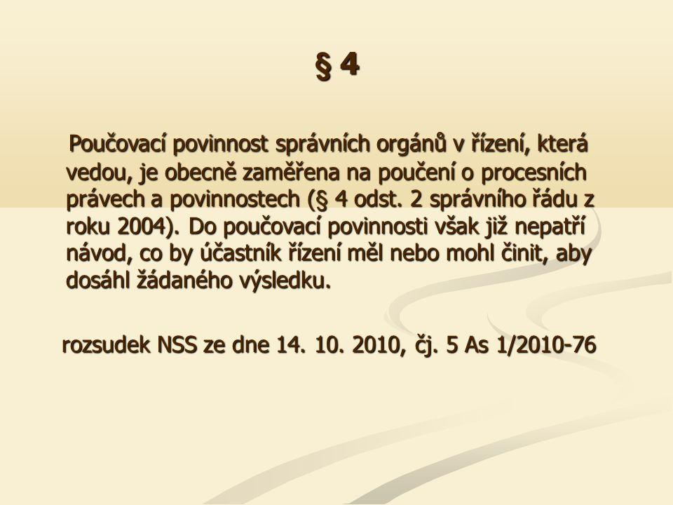 § 4 Poučovací povinnost správního orgánu dle § 4 odst.
