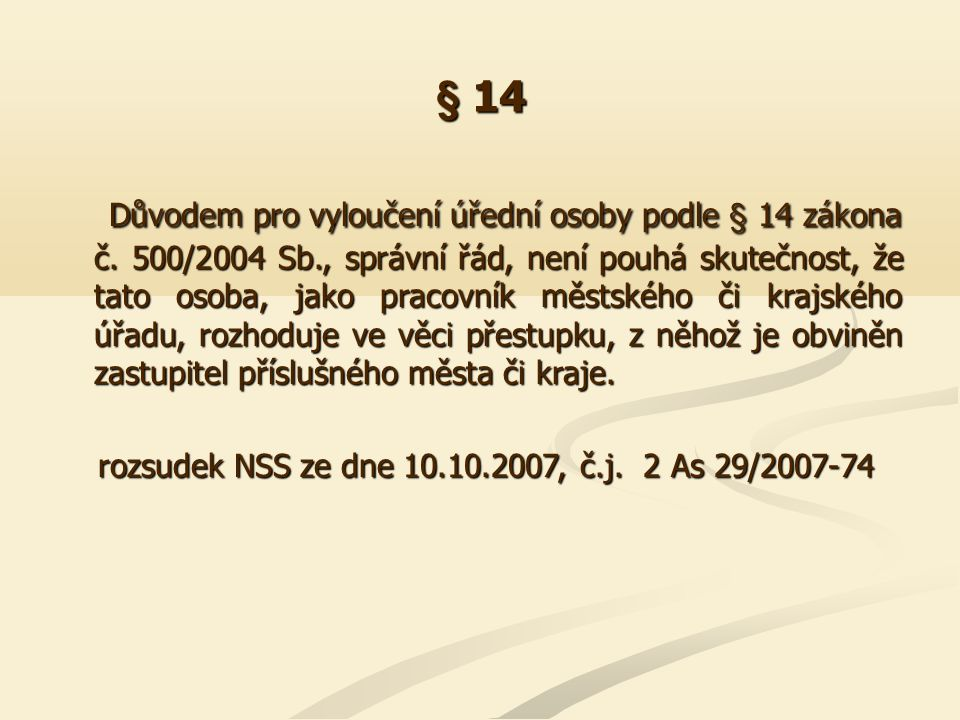 § 16 Skutečnost, že stěžejní důkazní prostředek není ve správním spisu obsažen v českém jazyce, představuje podstatné porušení § 16 odst.