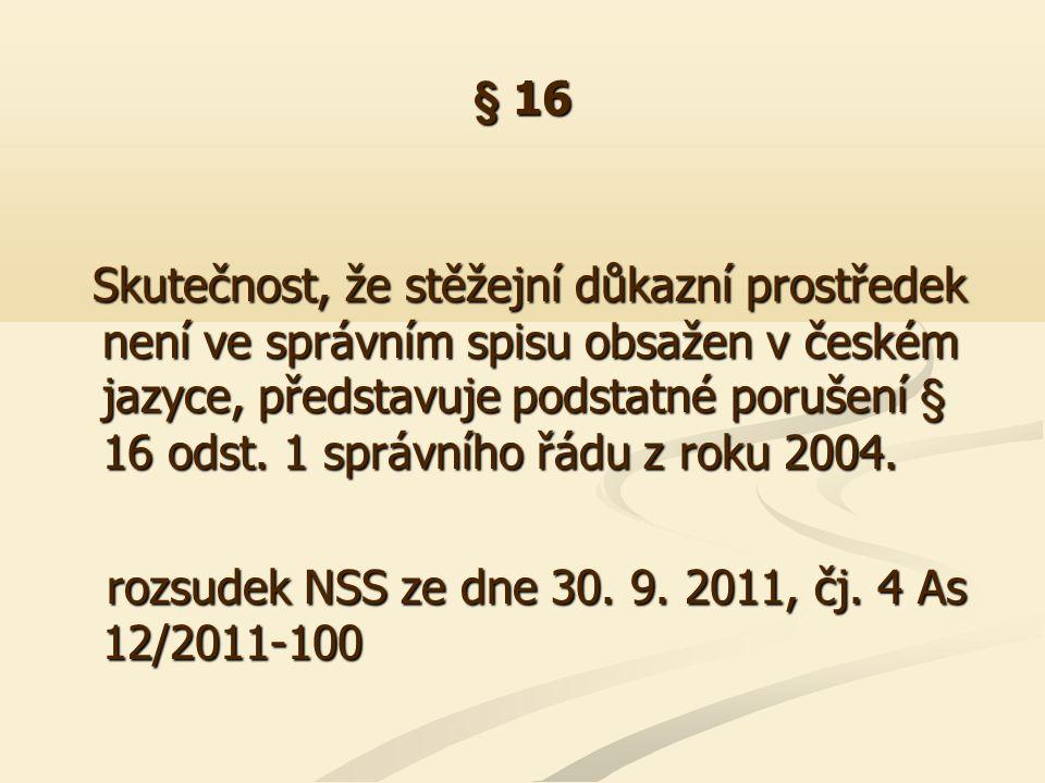 § 17 Správní spis tvoří všechny dokumenty týkající se téže věci.